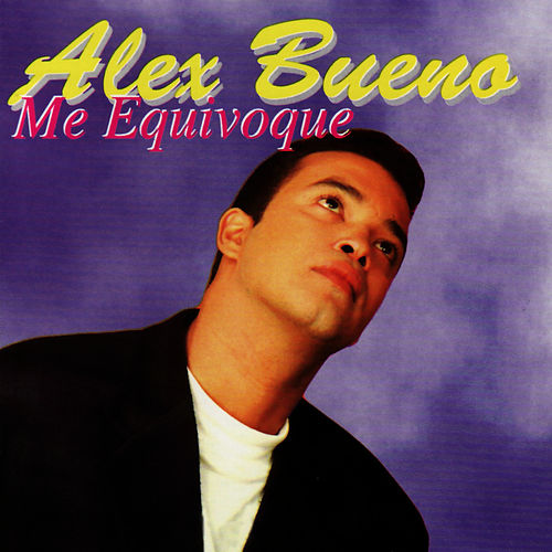 Play & Download Me Equivoque by Alex Bueno | Napster