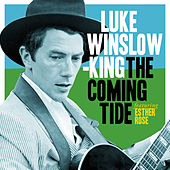 Play & Download The Coming Tide by Luke Winslow-King | Napster