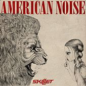 Play & Download American Noise by Skillet | Napster