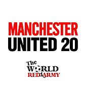 Manchester United 20 by The World Red Army