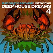 Play & Download Lemongrassmusic In The Mix: Deep House Dreams 4 by Various Artists | Napster