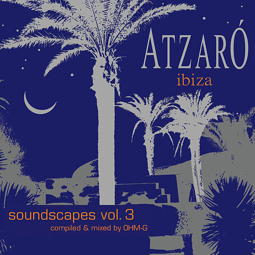 Atzaró Ibiza - Soundscapes Vol. 3 by Various Artists