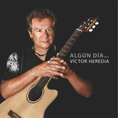 Play & Download Algun Día... by Victor Heredia | Napster