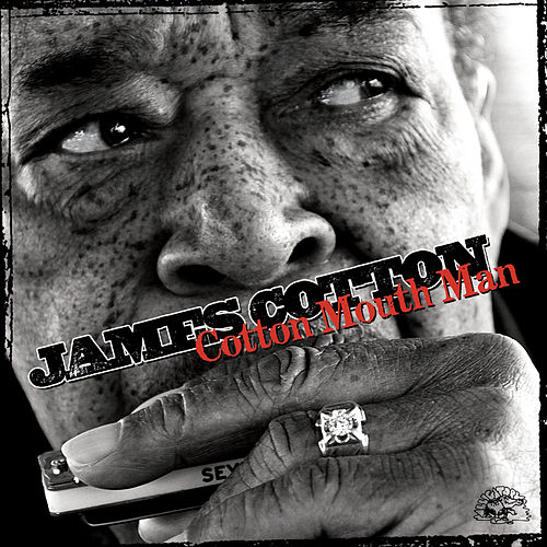 Play & Download Cotton Mouth Man by James Cotton | Napster