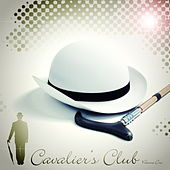 Play & Download Cavalier's Club Volume One by Various Artists | Napster