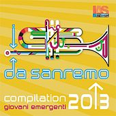 Play & Download Da Sanremo Giovani emergenti 2013 (Da Sanremo) by Various Artists | Napster