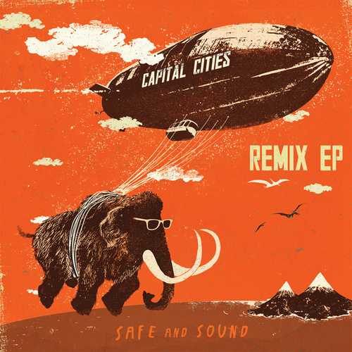 Play & Download Safe And Sound Remix EP by Capital Cities | Napster