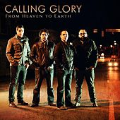 From Heaven to Earth by Calling Glory