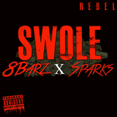 Swole by 8Barz x Sparks