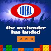 Play & Download The Weekender Has Landed - Mixed By Dr. Rude - EP by Various Artists | Napster