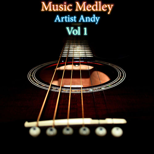 Play & Download Music Medley Vol 1 by Andy | Napster