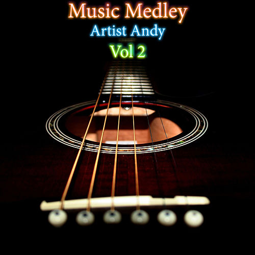 Play & Download Music Medley Vol 2 by Andy | Napster