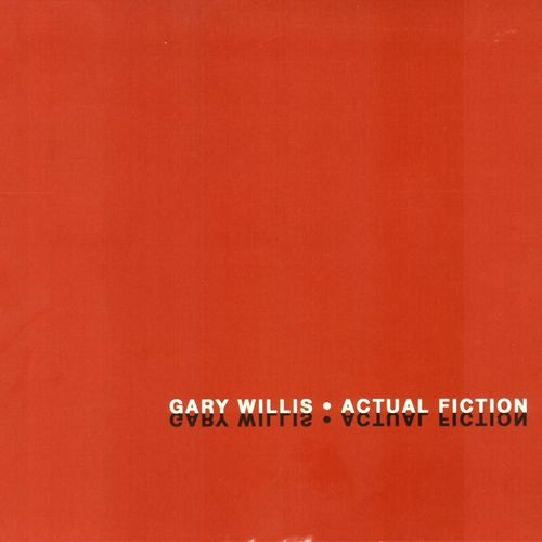 Play & Download Actual Fiction by Gary Willis | Napster