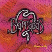 Play & Download Desperately by Barrabas | Napster