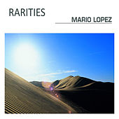 Play & Download Rarities (Digitally Unreleased Mixes) by Mario Lopez | Napster