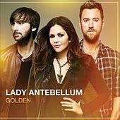 Play & Download Golden by Lady Antebellum | Napster