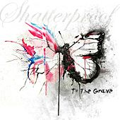 Play & Download To the Grave by Shatterproof | Napster
