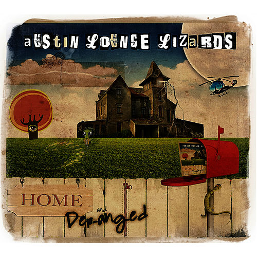 Play & Download Home and Deranged by The Austin Lounge Lizards | Napster