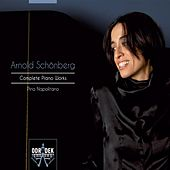 Schoenberg: Complete Works for Piano by Pina Napolitano