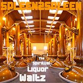 The Spiritual Liquor Waltz by Spleen2spleen