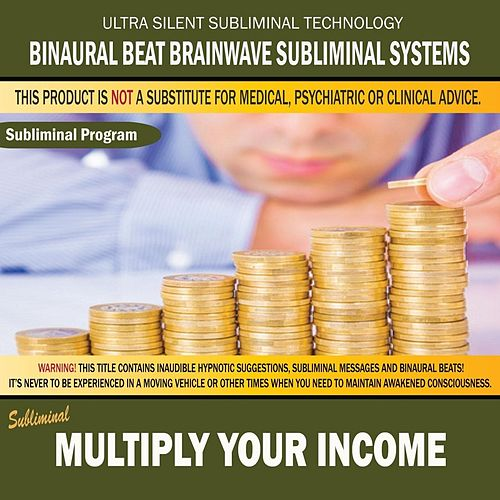 Multiply Your Income by Binaural Beat Brainwave Subliminal Systems