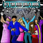 Play & Download Its the Holy Ghost Rock by Marty Grace | Napster