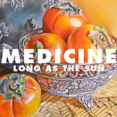 Long As The Sun by Medicine