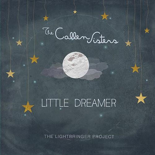 Play & Download Little Dreamer by The Callen Sisters | Napster