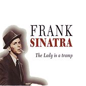 Play & Download The Lady Is aTramp by Frank Sinatra | Napster