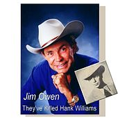 They've Killed Hank Williams by Jim Owen