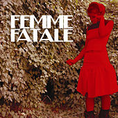Play & Download Femme Fatale by Femme Fatale | Napster