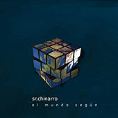 Play & Download El Mundo Según by Sr. Chinarro | Napster