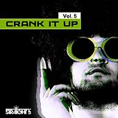 Play & Download Crank It Up Vol. 5 by Various Artists | Napster