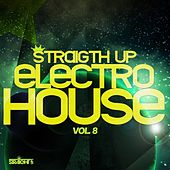 Straight Up Electro House! Vol. 8 (Worldwide) by Various Artists