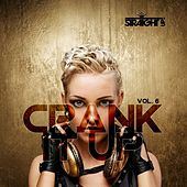 Crank It Up Vol. 6 by Various Artists
