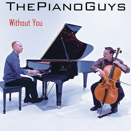 Without You by The Piano Guys