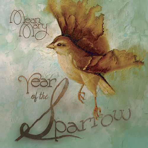 Play & Download Year of the Sparrow by Mean Mary | Napster