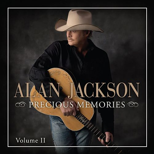 Play & Download Precious Memories: Vol. II by Alan Jackson | Napster