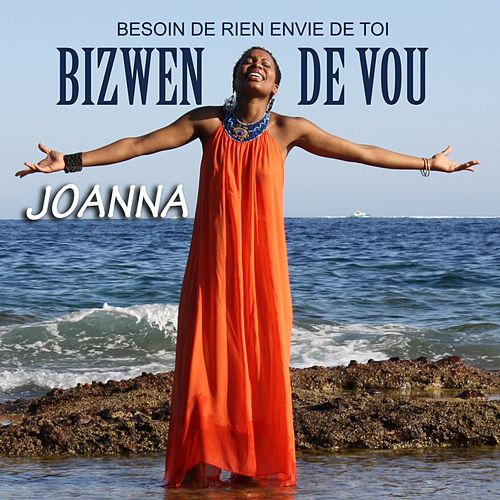 Play & Download Bizwen de vou (Version créole de' besoin de rien envie de toi') by Joanna | Napster