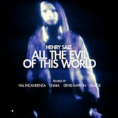All the Evil of This World by Henry Saiz