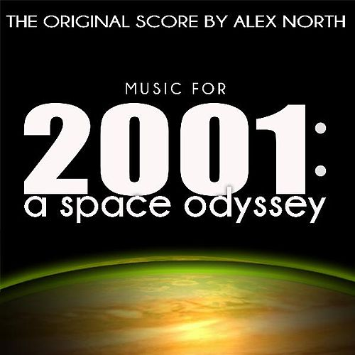 Play & Download Music for 2001: A Space Odyssey (The Original Score by Alex North) by Alex North | Napster