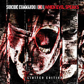 When Evil Speaks (Deluxe) by Suicide Commando