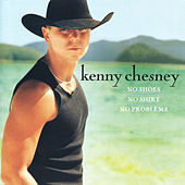 Play & Download No Shoes, No Shirt, No Problems by Kenny Chesney | Napster