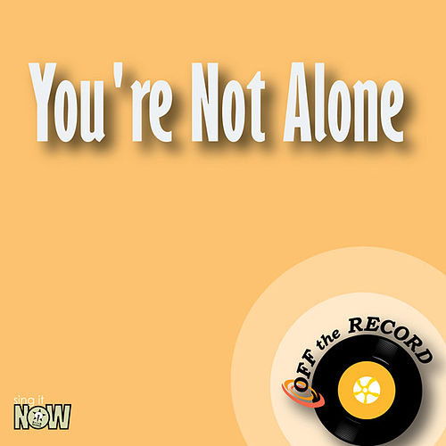 Play & Download You're Not Alone - Single by Off the Record | Napster