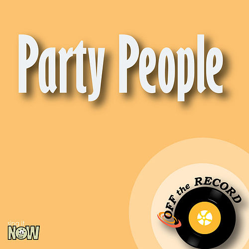 Play & Download Party People - Single by Off the Record | Napster