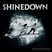 I'll Follow You (From The Warner Sound Live Room Sessions) von Shinedown