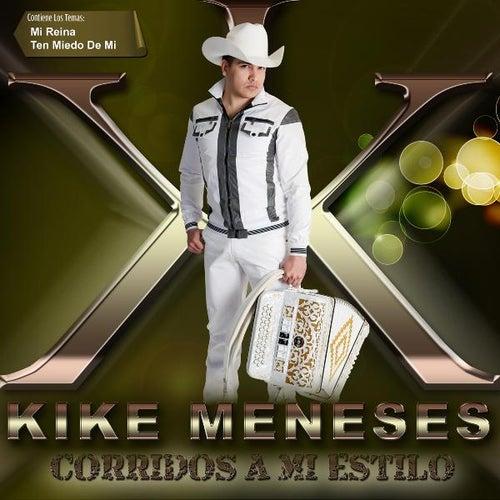 Play & Download Corridos a Mi Estilo by Kike Meneses | Napster