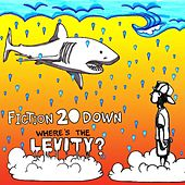 Play & Download Where's the Levity? by Fiction 20 Down | Napster