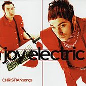 CHRISTIANsongs by Joy Electric