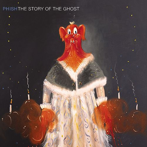 The Story Of The Ghost by Phish